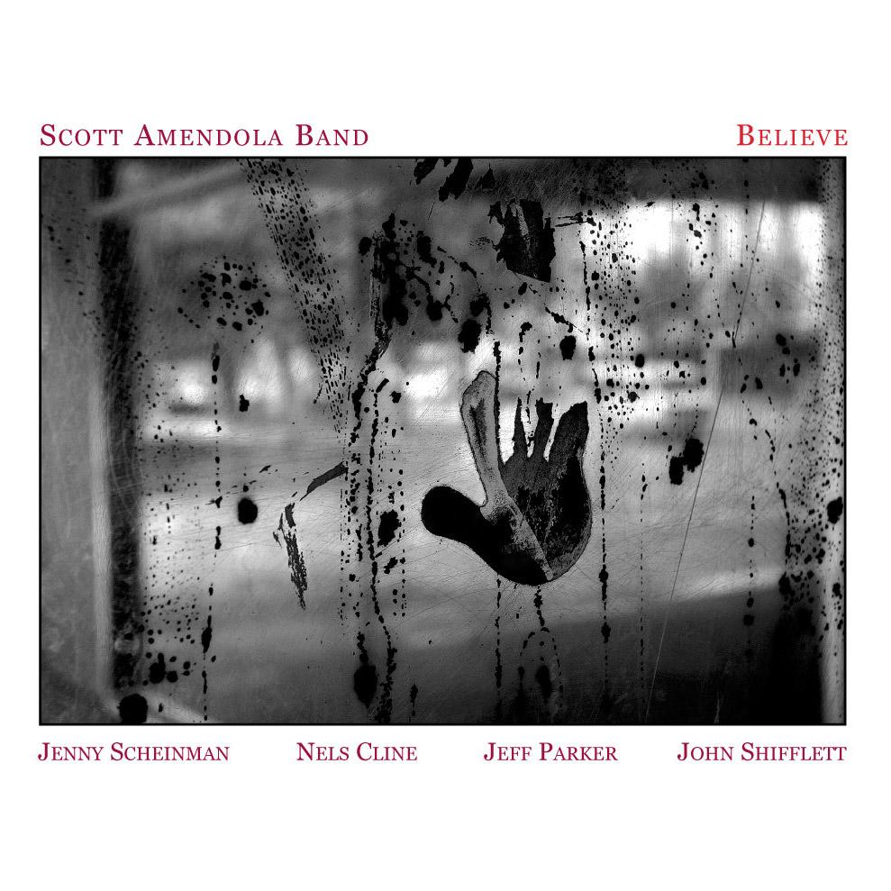 Scott Amendola Band – Believe
