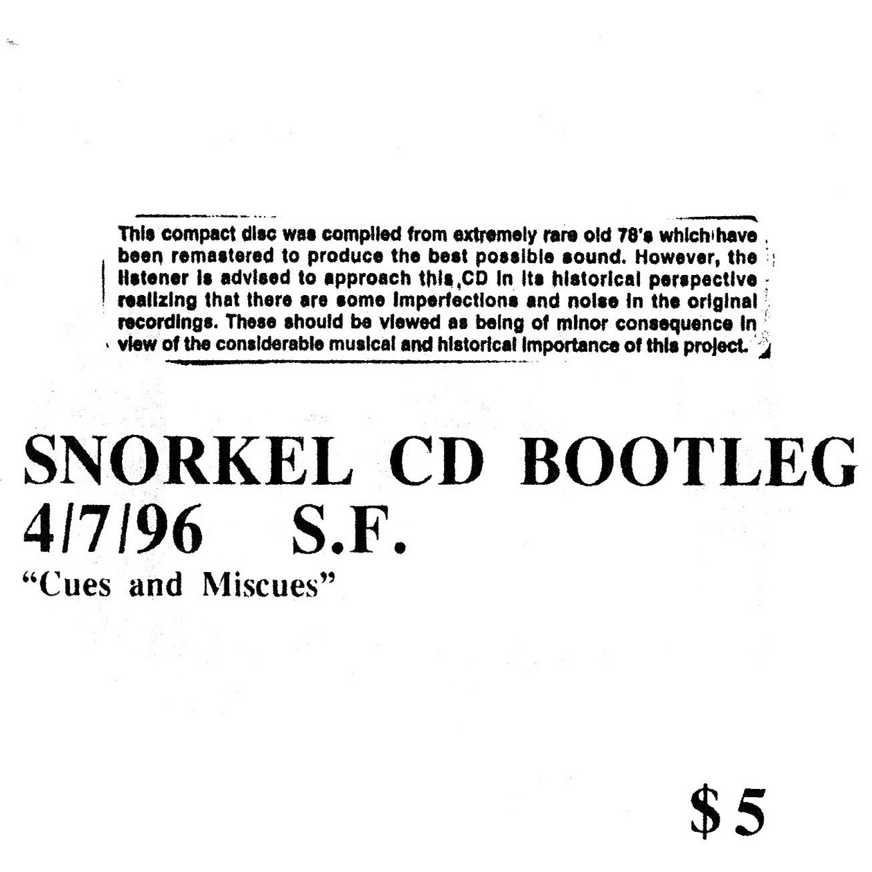 "Snorkel – Bootleg 4/7/96 S.F. ""Cues and Miscues"""