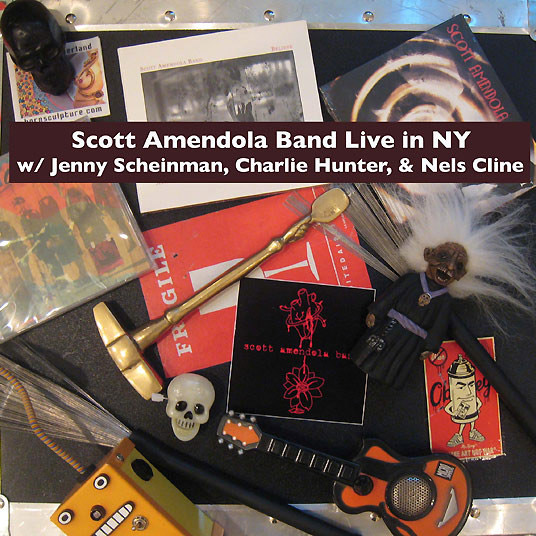Scott Amendola Band Live In New York w/ Jenny Scheinman, Charlie Hunter, & Nels Cline – Live In New York